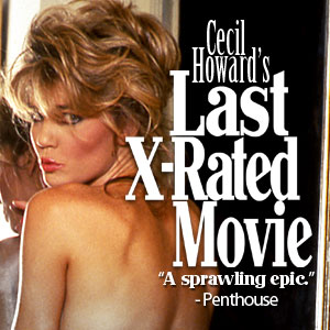 "Cecil Howard's ""Last X-Rated Movie"""